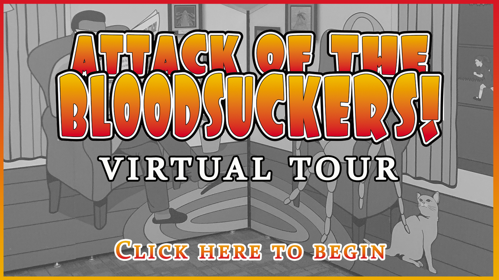 Attack of the blood suckers virtual tour