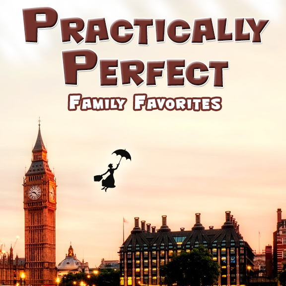 Practically Perfect: Family Favorites